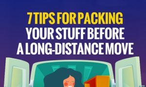 7 Tips for Packing Your Stuff Before a Long-Distance Move [infographic]